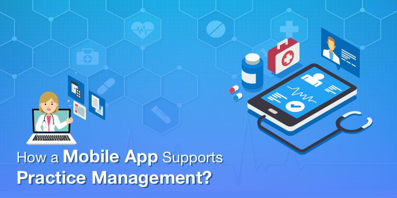 How a Mobile App Supports Practice Management?