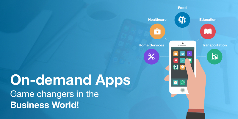 On Demand Apps- The New Game Changers in The Business World!