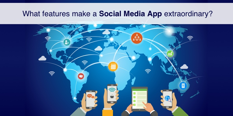 What features make a social media app extraordinary