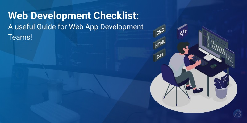 Handy Web Development Checklists that every Team must refer to!