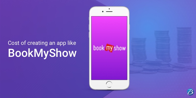 The Key Factors that determine the cost of creating an Application like BookMyShow!