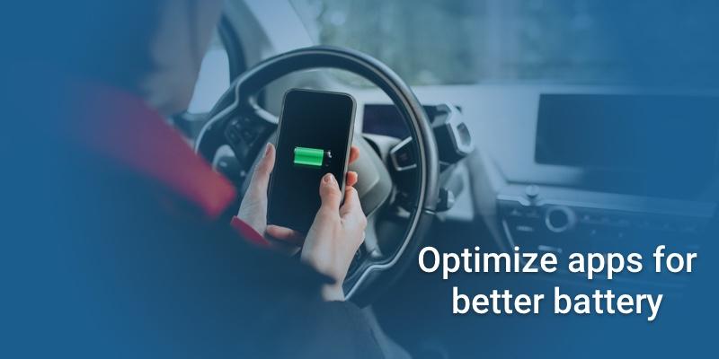 Handy Tips for Mobile App Developers to Optimize Mobile Apps for Better Battery Life!