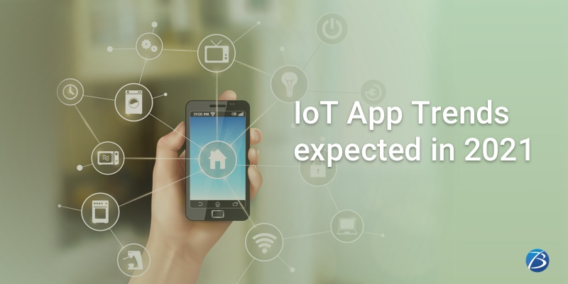 Ground-breaking IoT Trends that will Rule the Market in 2021