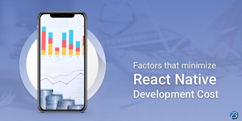 React Native App Development: Key Factors that Minimize the Development Costs!