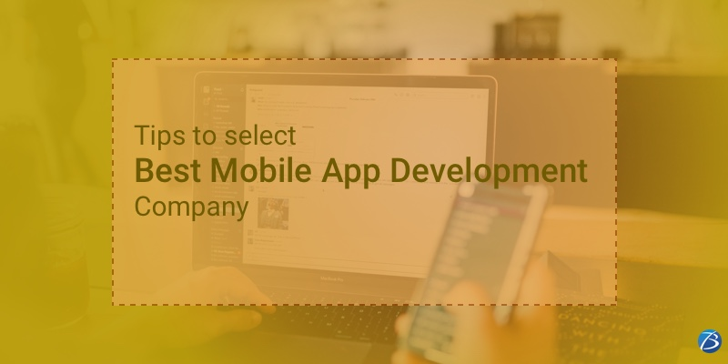 Ultimate Tips on Selecting the Best Mobile App Development Company in India