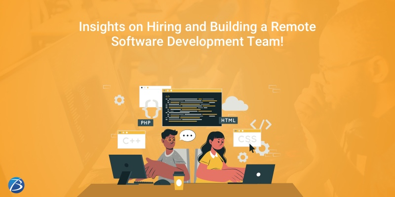 Handy Tips on Hiring and Building a Successful Remote Software Development Team!