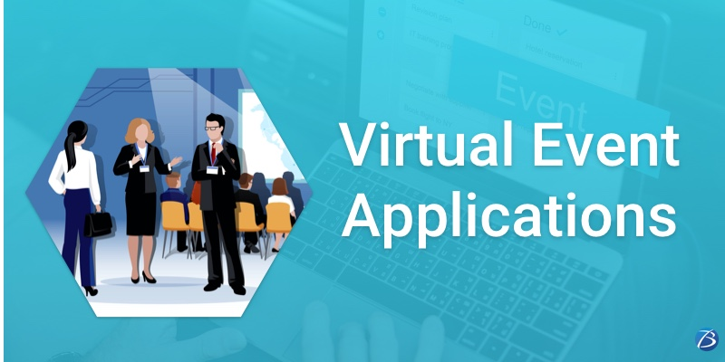 Virtual Event Applications: Benefits, Development Steps and Tips!