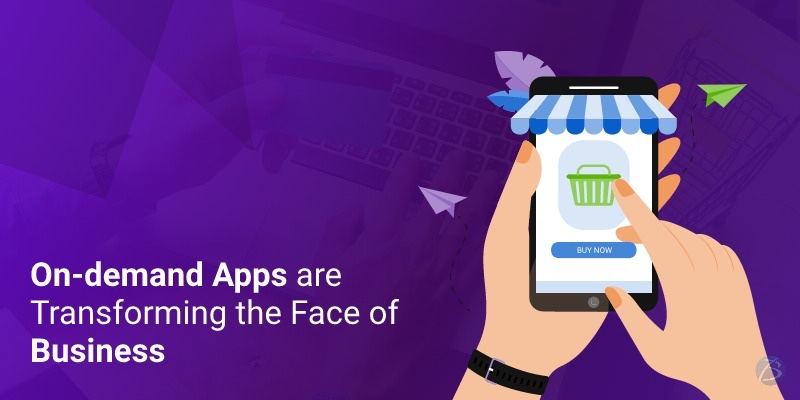 How are On-demand Apps Transforming the Face of Business?