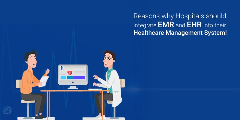 Why should Hospitals go for EMR and EHR Integration in their Healthcare Management System?