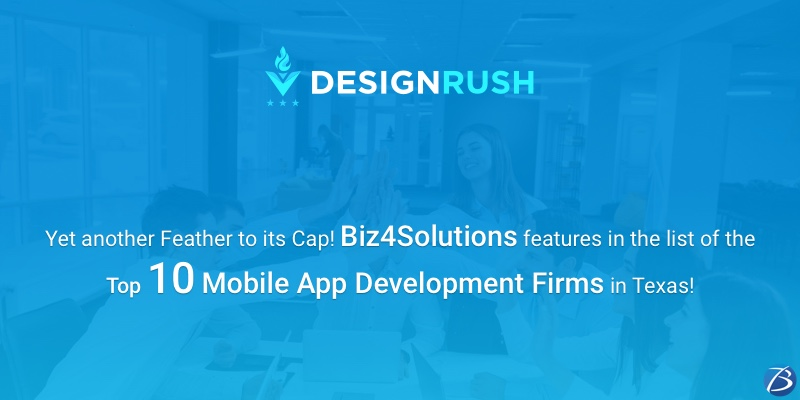 Designrush.com ranks Biz4Solutions among the Top 10 Mobile App Development Companies in Texas!
