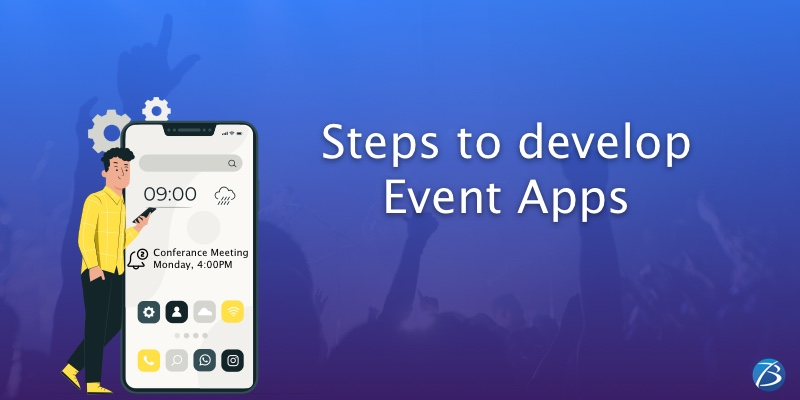 An Overview of New-age Event Apps and Steps to Develop Them!