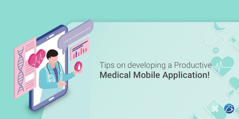 Guidance on building a Productive Medical Mobile Application!