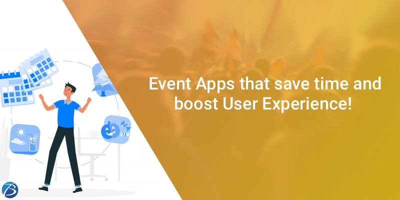 Phenomenal Event Apps that save time and elevate Event Experiences!