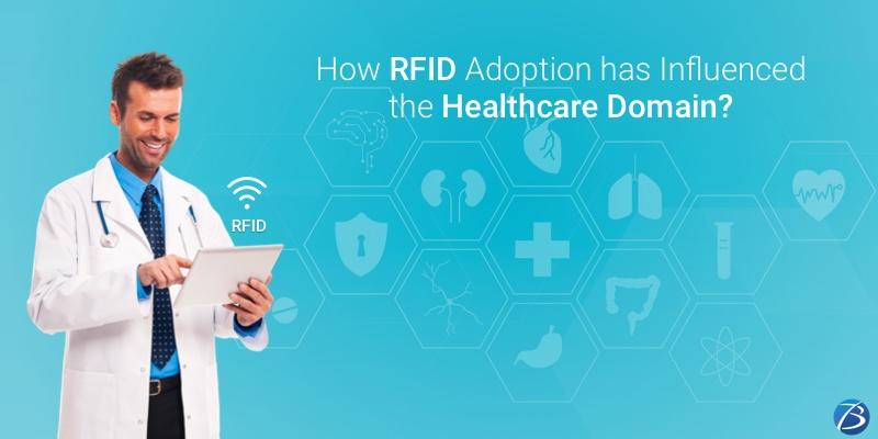 How RFID Adoption has Influenced the Healthcare Domain?
