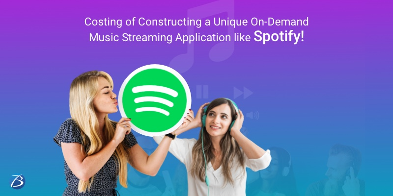 Costing of Constructing a Unique On-Demand Music Streaming Application like Spotify!